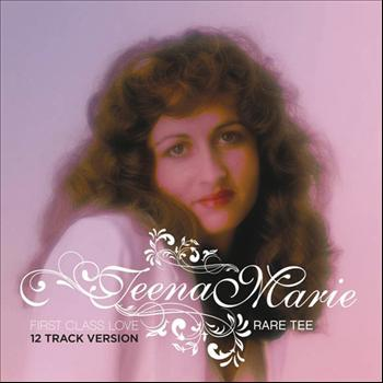 Teena Marie - First Class Love: Rare Tee (12 Track Version)