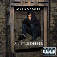 Ms. Dynamite - A Little Deeper (Explicit)