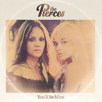The Pierces - You'll Be Mine