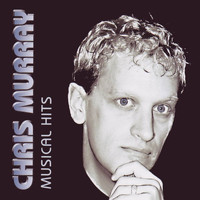 Chris Murray - Musical Hits