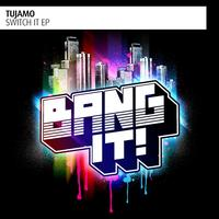 Tujamo - Switch It - EP