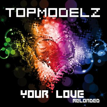 Topmodelz - Your Love