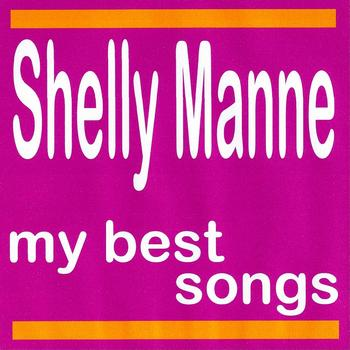 Shelly Manne - Shelly Manne : My Best Songs