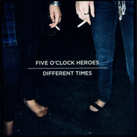 Five O'Clock Heroes - Different Times