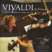 Apollo's Fire - Vivaldi: La Folia (Madness) & Other Concertos