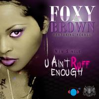 Foxy Brown - U Ain't Ruff Enough (feat. Rekage)