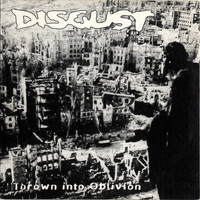 Disgust - Thrown Into Oblivion