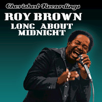 Roy Brown - Long About Midnight