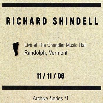 Richard Shindell - Live at the Chandler Music Hall Randoph Vermont 11/11/06