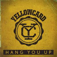 Yellowcard - Hang You Up (Single)