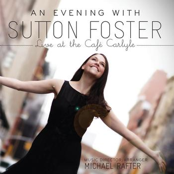 Sutton Foster - An Evening with Sutton Foster - Live at the Café Carlyle