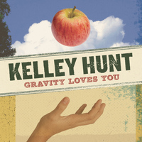 Kelley Hunt - Gravity Loves You