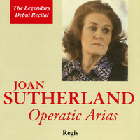 Joan Sutherland - Joan Sutherland performs Operatic Arias - The Debut Recital