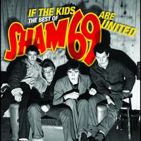 Sham 69 - If The Kids Are United: The Best Of Sham 69 (Explicit)