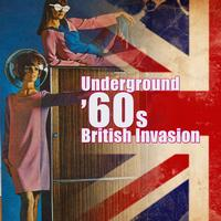 Various Artists - Underground '60s British Invasion