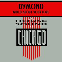 Dymond - Wild About Your Love