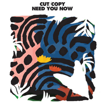 Cut Copy - Need You Now