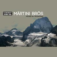 Märtini Brös - Moved By Mountains