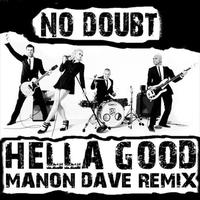 No Doubt - Hella Good (Manon Dave Remix)