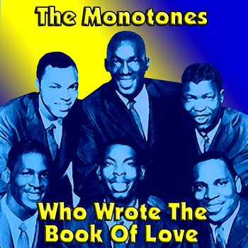 The Monotones - Who Wrote The Book Of Love