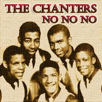 The Chanters - No No No