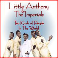 Little Anthony & The Imperials - Two Kinds Of People In The World