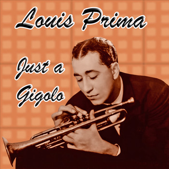 Louis Prima - Just a Gigolo