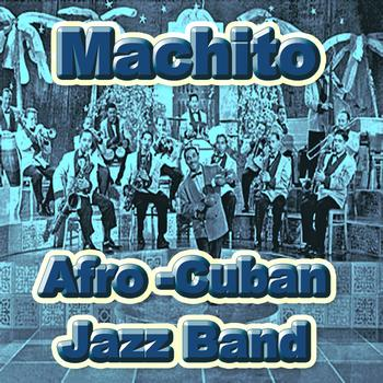 Machito - Afro-Cuban Jazz Band