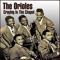 The Orioles - Crying In The Chapel