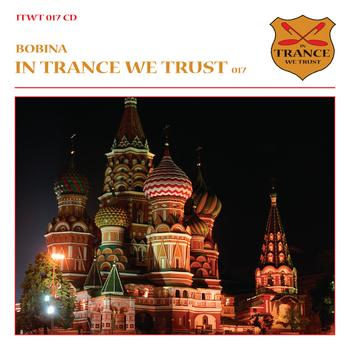 Bobina - In Trance We Trust 017