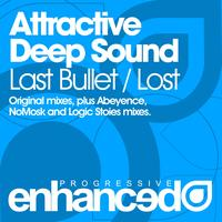 Attractive Deep Sound - Last Bullet / Lost