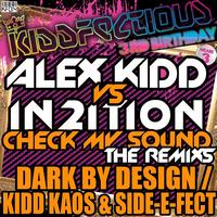 Alex Kidd Vs In2Ition - Check My Sound (Remixes)