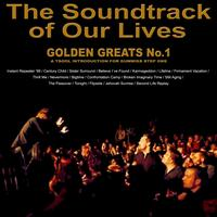 The Soundtrack of Our Lives - Golden Greats No 1