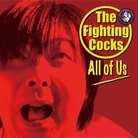 The Fighting Cocks - All of Us