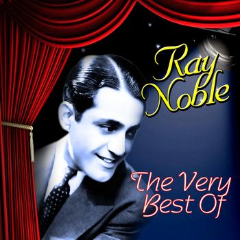 Ray Noble - The Very Best Of