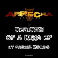 Pascal Morais - Rebirth of a King EP