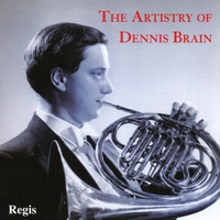 Dennis Brain - The Artistry of Dennis Brain