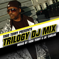 Todd Terry - Todd Terry Trilogy DJ Mix