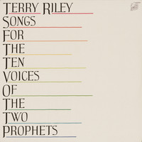 Terry Riley - Riley: Songs for the Ten Voices of the Two Prophets