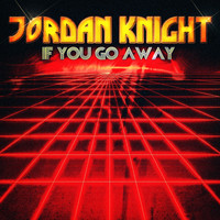 Jordan Knight - If You Go Away - EP