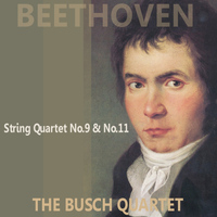 The Busch Quartet - Beethoven: Quartets No. 9 & 11