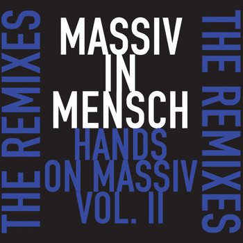 Massiv in Mensch - Hands on Massiv - The Remixes Volume 2