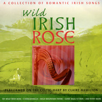 Claire Hamilton - Wild Irish Rose