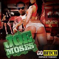 Joe Moses - Go Bitch (Explicit)