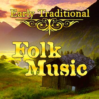 Various Artists - Early Traditional Folk Music