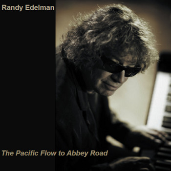 Randy Edelman - The Pacific Flow To Abbey Road
