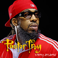 Pastor Troy - Dirty Atlanta