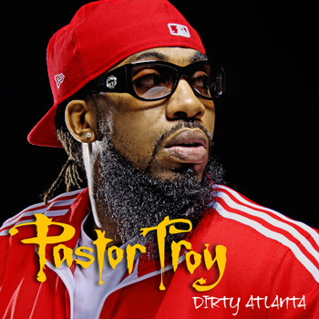 Pastor Troy - Dirty Atlanta (Explicit)