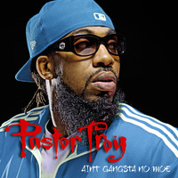 Pastor Troy - Ain't Gangsta No Moe (Explicit)