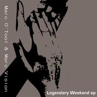 Marc Vision - Legendary Weekend Ep